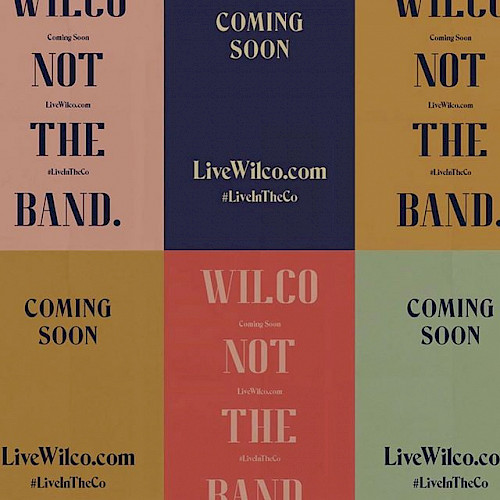 Marketing banner that says Wilco, Not the Band